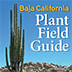 The Baja California Plant Field Guide