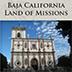 Baja California - Land Of Missions
